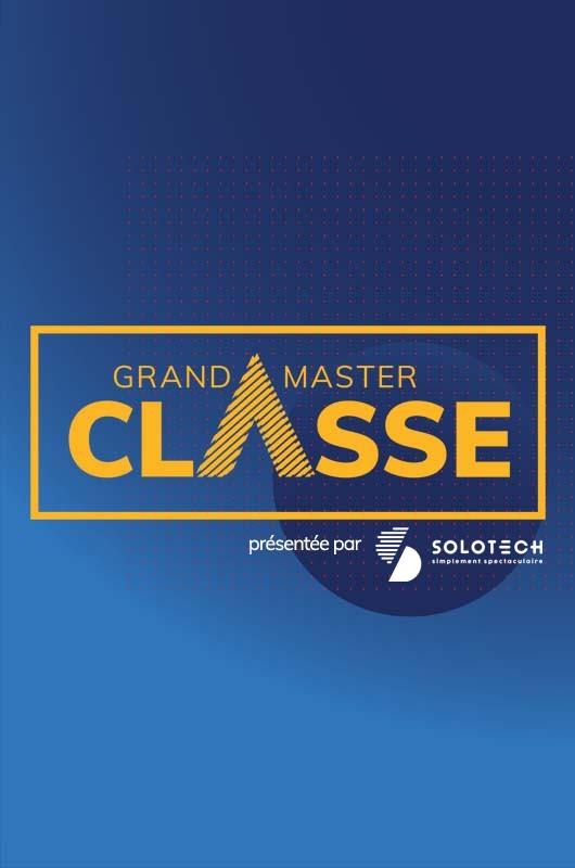 GRANDMASTER CLASSE - JOUR 1